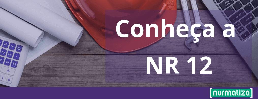 O que é NR 12? Conheça esta norma reguladora!