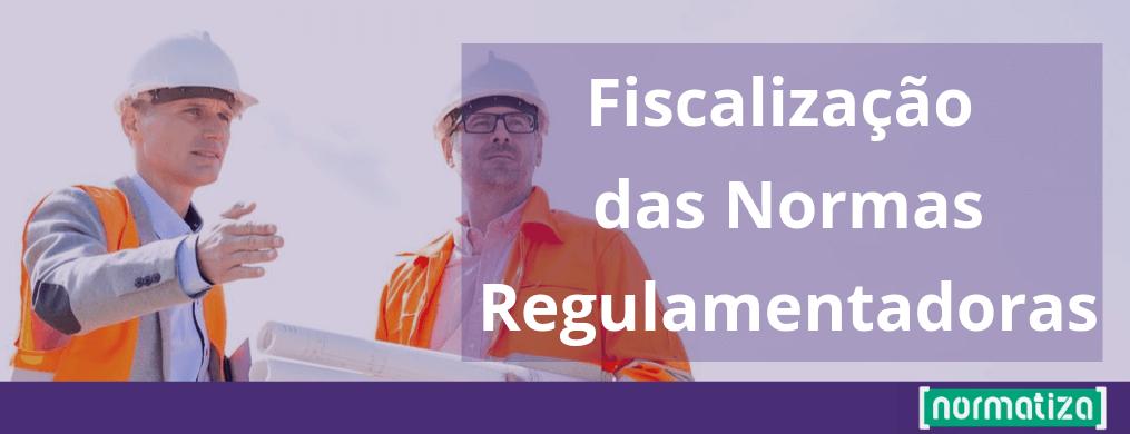Fiscalização das Normas Regulamentadoras – NR 12