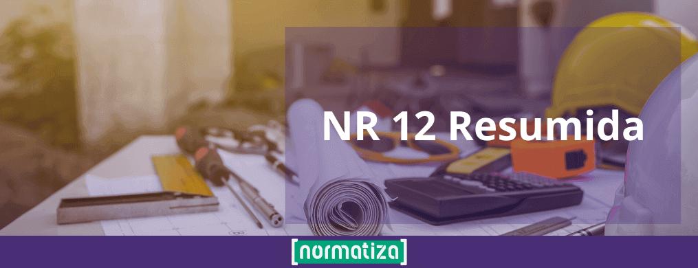 Sua NR 12 Resumida – Confira Aqui!