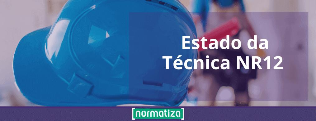 Estado da Técnica NR12 – Saiba mais!