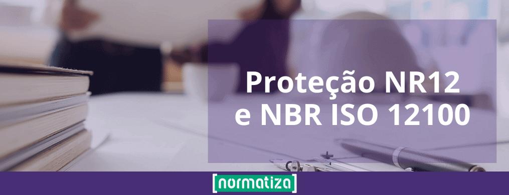 Proteção NR12 e NBR ISO 12100 – Conheça os tipos!