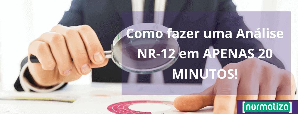 Como fazer uma Análise NR-12 em APENAS 20 MINUTOS!