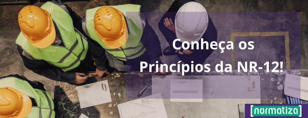 Conheça os princípios da NR-12! Saiba Agora!